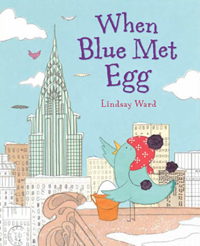When Blue Met Egg by Lindsay M. Ward