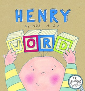 HENRY FINDS HIS WORD by Lindsay M. Ward