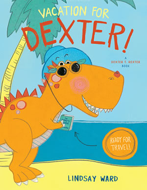 Vacation for Dexter! by Lindsay M. Ward