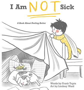 I Am Not Sick by Lindsay M. Ward