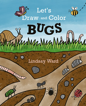 Let's Draw and Color Bugs by Lindsay M. Ward