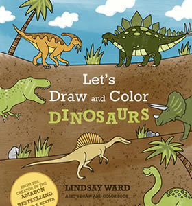 Let's Draw and Color dinosaurs by Lindsay M. Ward