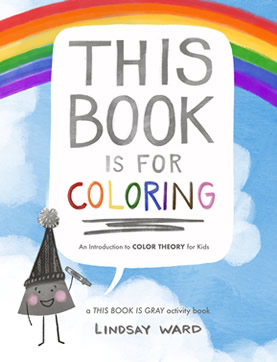 This Book is For Coloring by Lindsay M. Ward