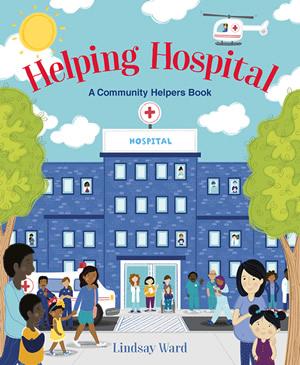 HELPING HOSPITAL by Lindsay M. Ward
