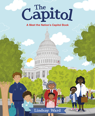 THE CAPITOL: A MEET THE NATION'S CAPITOL BOOK by Lindsay M. Ward